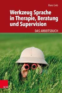 Cover Werkzeug Sprache in Therapie, Beratung und Supervision