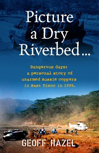 Cover Picture a Dry Riverbed: Dangerous Days