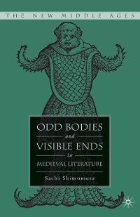 Cover Odd Bodies and Visible Ends in Medieval Literature
