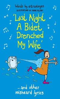 Cover Last Night a Bidet Drenched My Wife