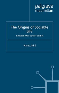 Cover The Origins of Sociable Life: Evolution After Science Studies