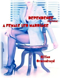 Cover Dependence (Illustrated) - A Female Led Marriage
