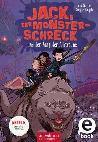 Cover Jack, der Monsterschreck, und der König der Albträume (Jack, der Monsterschreck 3)