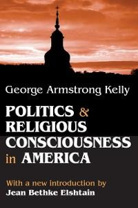 Cover Politics and Religious Consciousness in America