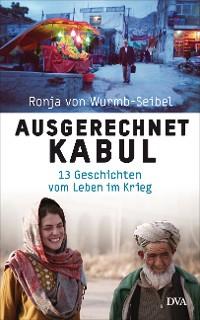 Cover Ausgerechnet Kabul