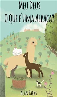 Cover Meu Deus, O Que É Uma Alpaca?