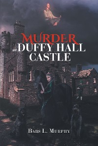 Cover Murder at Duffy Hall Castle
