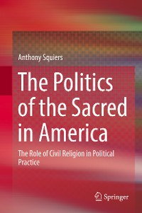 Cover The Politics of the Sacred in America