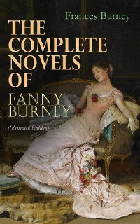 Cover The Complete Novels of Fanny Burney (Illustrated Edition)