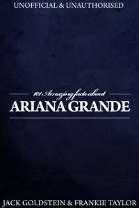Cover 101 Amazing Facts about Ariana Grande