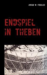 Cover Endspiel in Theben