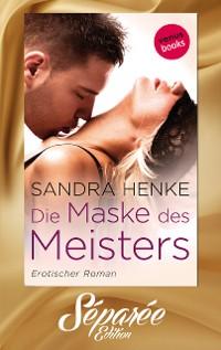 Cover Die Maske des Meisters - Séparée-Edition: Band 1