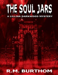 Cover The Soul Jars: Lillian Darkwood Mystery
