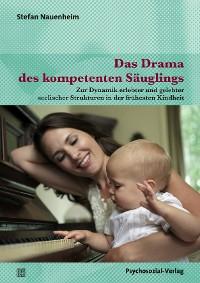 Cover Das Drama des kompetenten Säuglings