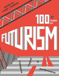 Cover One Hundred Years of Futurism