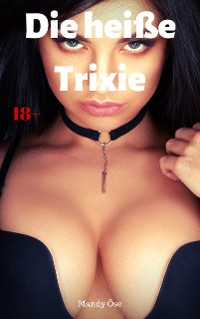 Cover Die heiße Trixie