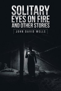Cover Solitary Eyes on Fire and Other Stories