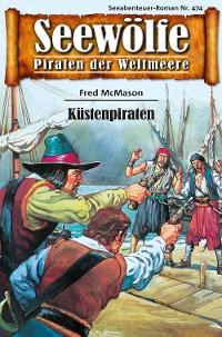 Cover Seewölfe - Piraten der Weltmeere 474
