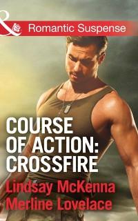 Cover Course of Action: Crossfire: Hidden Heart / Desert Heat (Mills & Boon Romantic Suspense)