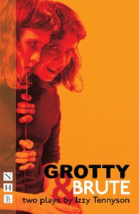 Cover Grotty & Brute: Two Plays (NHB Modern Plays)