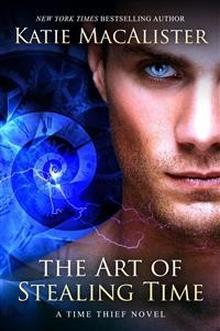 Cover The Art of Stealing Time (Time Thief, #2)
