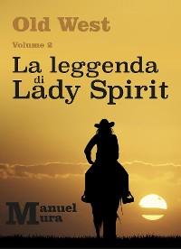 Cover Old West Volume 2 - La leggenda di Lady Spirit
