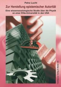 Cover Zur Herstellung epistemischer Autoritat der Physik an einer Elite-Universitat in den USA