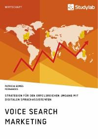 Cover Voice Search Marketing. Strategien für den erfolgreichen Umgang mit digitalen Sprachassistenten