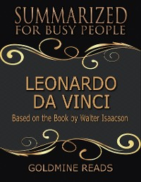 Cover Leonardo Da Vinci - Summarized for Busy People: Based On the Book By Walter Isaacson