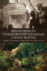 Cover Bryan Prince's Underground Railroad 2-Book Bundle