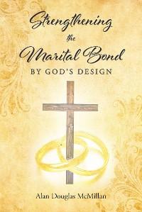 Cover Strengthening the Marital Bond by God's Design