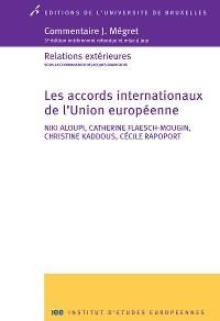 Cover Les accords internationaux de l'Union européenne
