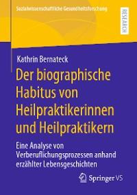 Cover Der biographische Habitus von Heilpraktikerinnen und Heilpraktikern