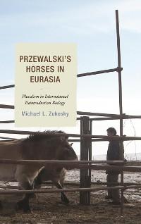 Cover Przewalski's Horses in Eurasia