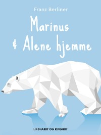 Cover Marinus & Alene hjemme