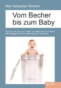 Cover Vom Becher bis zum Baby