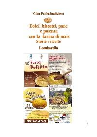 Cover Dolci, biscotti, pane e polenta con la farina di mais - Storie e ricette - Lombardia