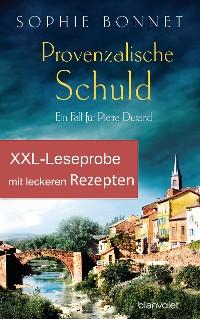 Cover XXL-Leseprobe zu Provenzalische Schuld - mit Rezepten aus dem Kochbuch Provenzalischer Genuss