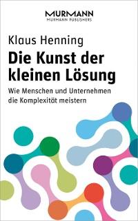 Cover Die Kunst der kleinen Lösung