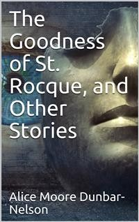 Cover The Goodness of St. Rocque, and Other Stories
