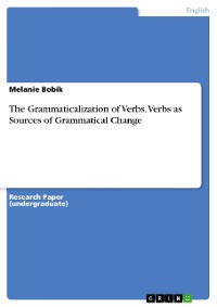 Cover The Grammaticalization of Verbs. Verbs as Sources of Grammatical Change