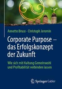 Cover Corporate Purpose – das Erfolgskonzept der Zukunft