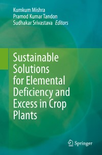 Cover Sustainable Solutions for Elemental Deficiency and Excess in Crop Plants