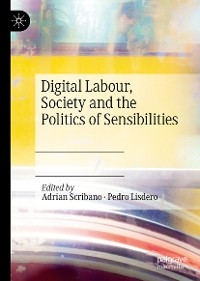 Cover Digital Labour, Society and the Politics of Sensibilities