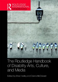 Cover Routledge Handbook of Disability Arts, Culture, and Media