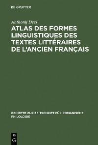 Cover Atlas des formes linguistiques des textes littéraires de l'ancien français