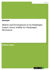 Cover History and Development of the Paralympic Games. Issues within the Paralympic Movement