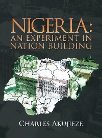 Cover Nigeria: an Experiment in Nation Building