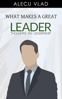 Cover What Makes a Great Leader