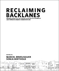 Cover Reclaiming Backlanes: Design Vision For Increasing Building Performance And Reprogramming Common Spaces